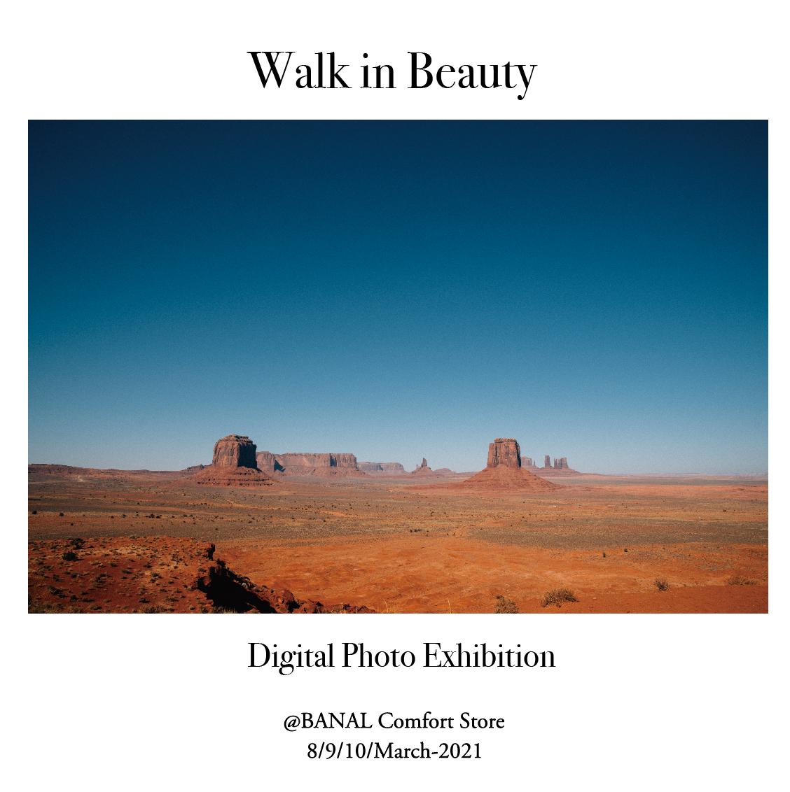 Digital Photo Exhibition 「Walk in Beauty」