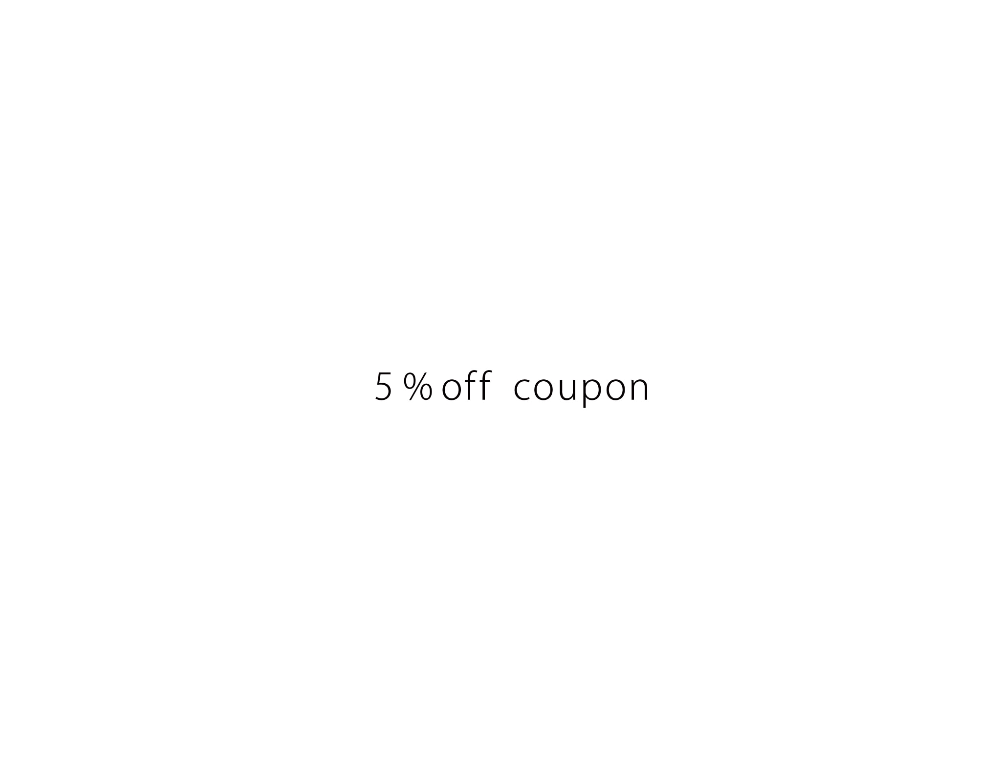 【 2020/11/7 - 11/21 】5%off クーポンプレゼント!