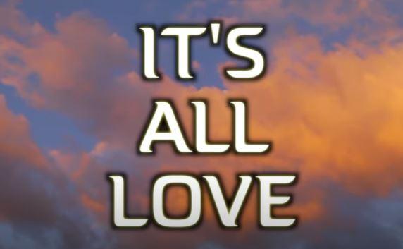 'It's All Love '