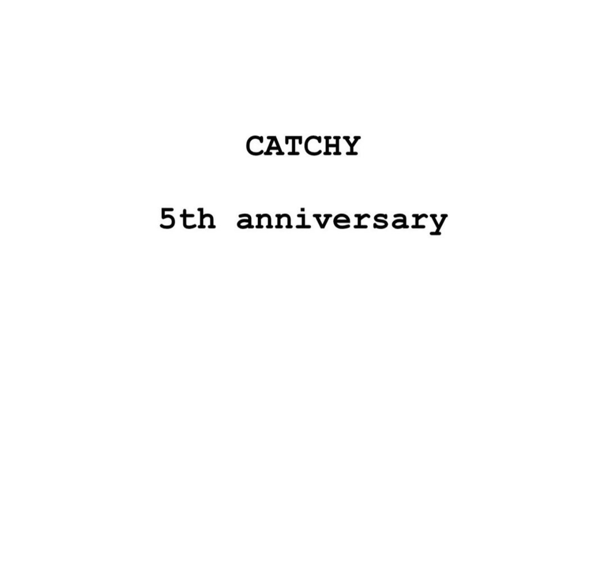 CATCHY 5th anniversary