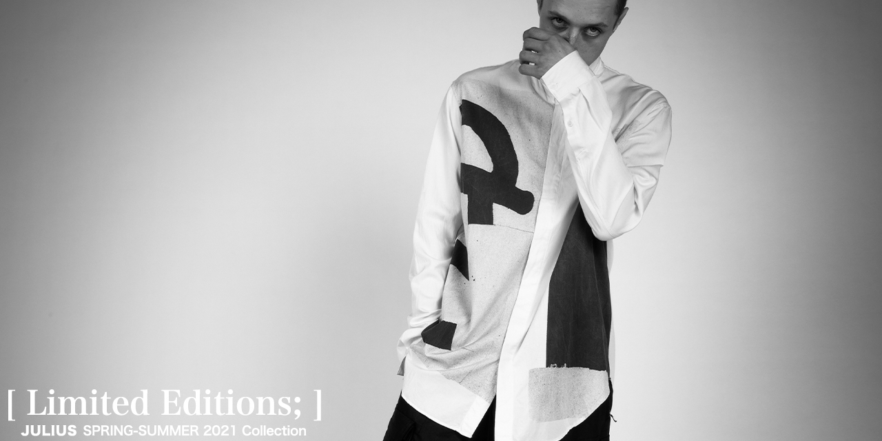 [ Limited Edition; ] JULIUS 21S/S Collection.