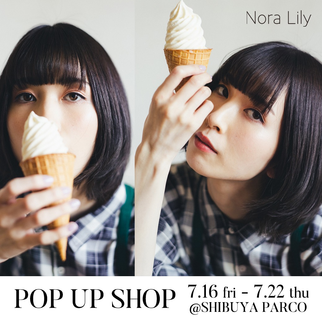 【shibuya parco event info】 Nora Lily pop up Store