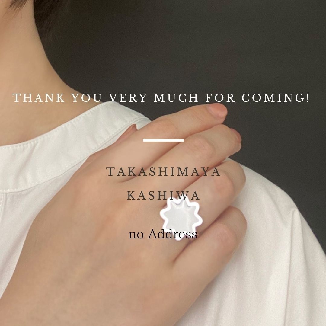 Thank you very much for coming!!柏高島屋 主催 no Address