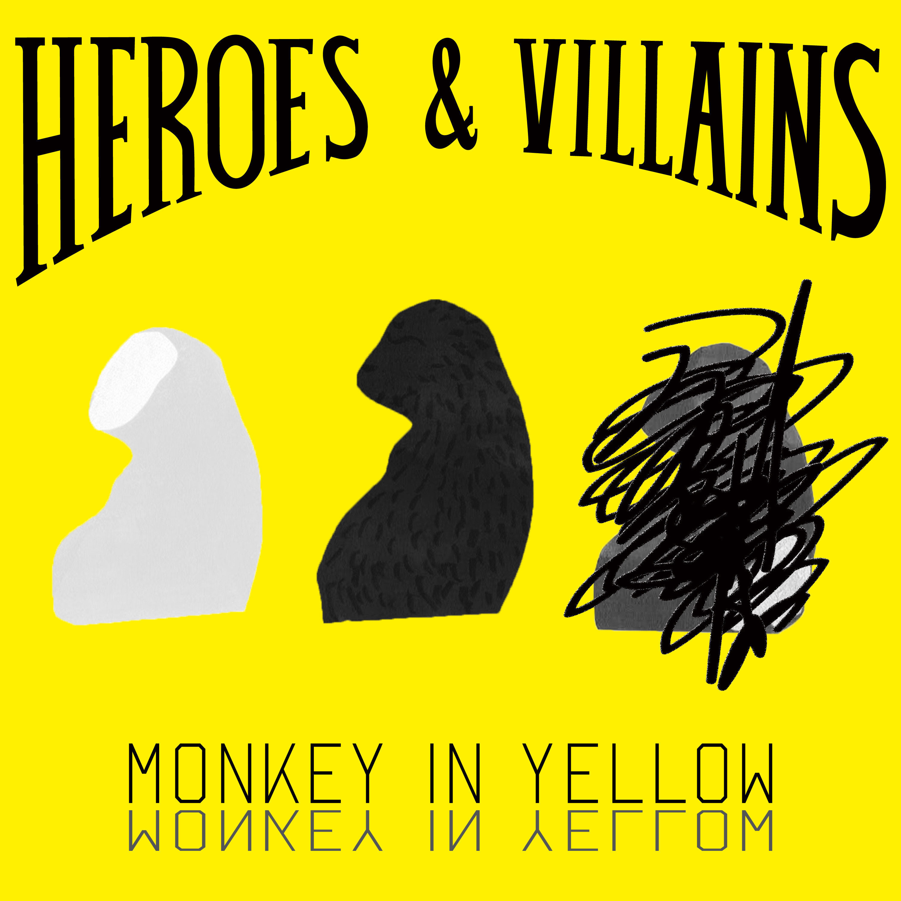 """Monkey in Yellow release """"Heroes and Villains"""""""
