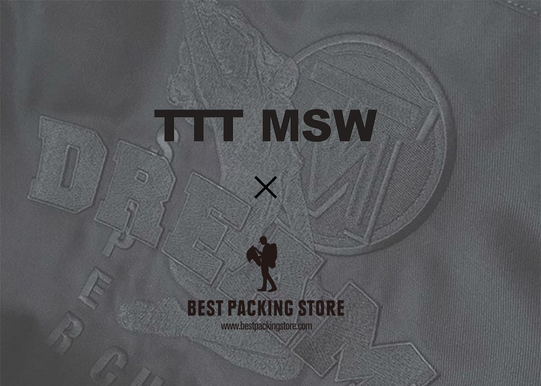 TTT_MSW × BEST PACKING STORE