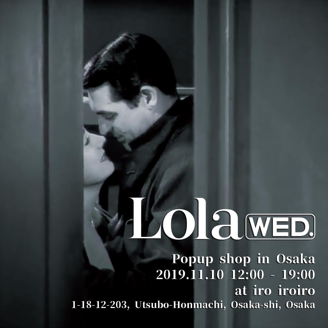Lola wed. 大阪ポップアップショップのお知らせ