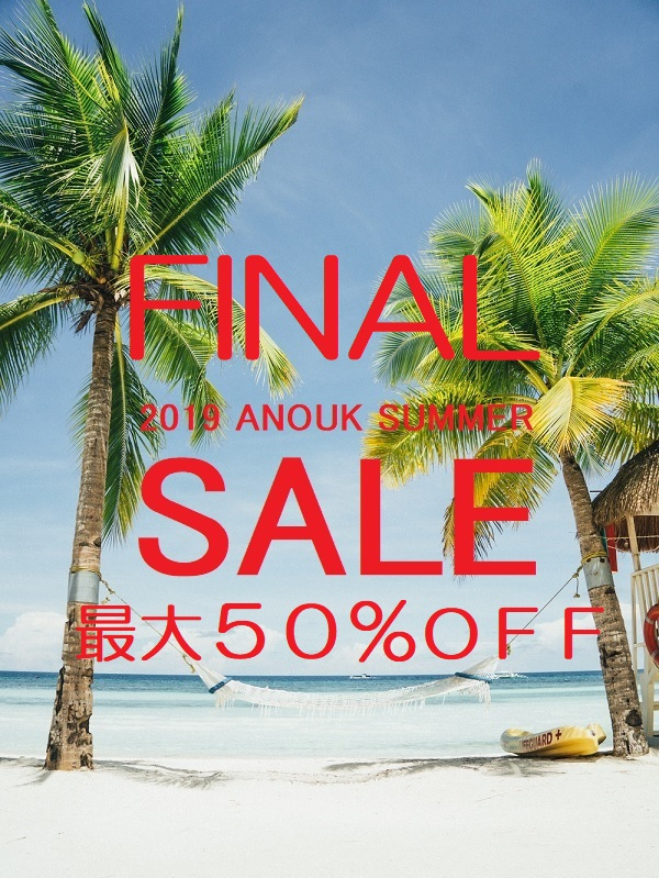 FINAL anouk SUMMER SALE <8/19(MON)~> MAX50%OFF!!