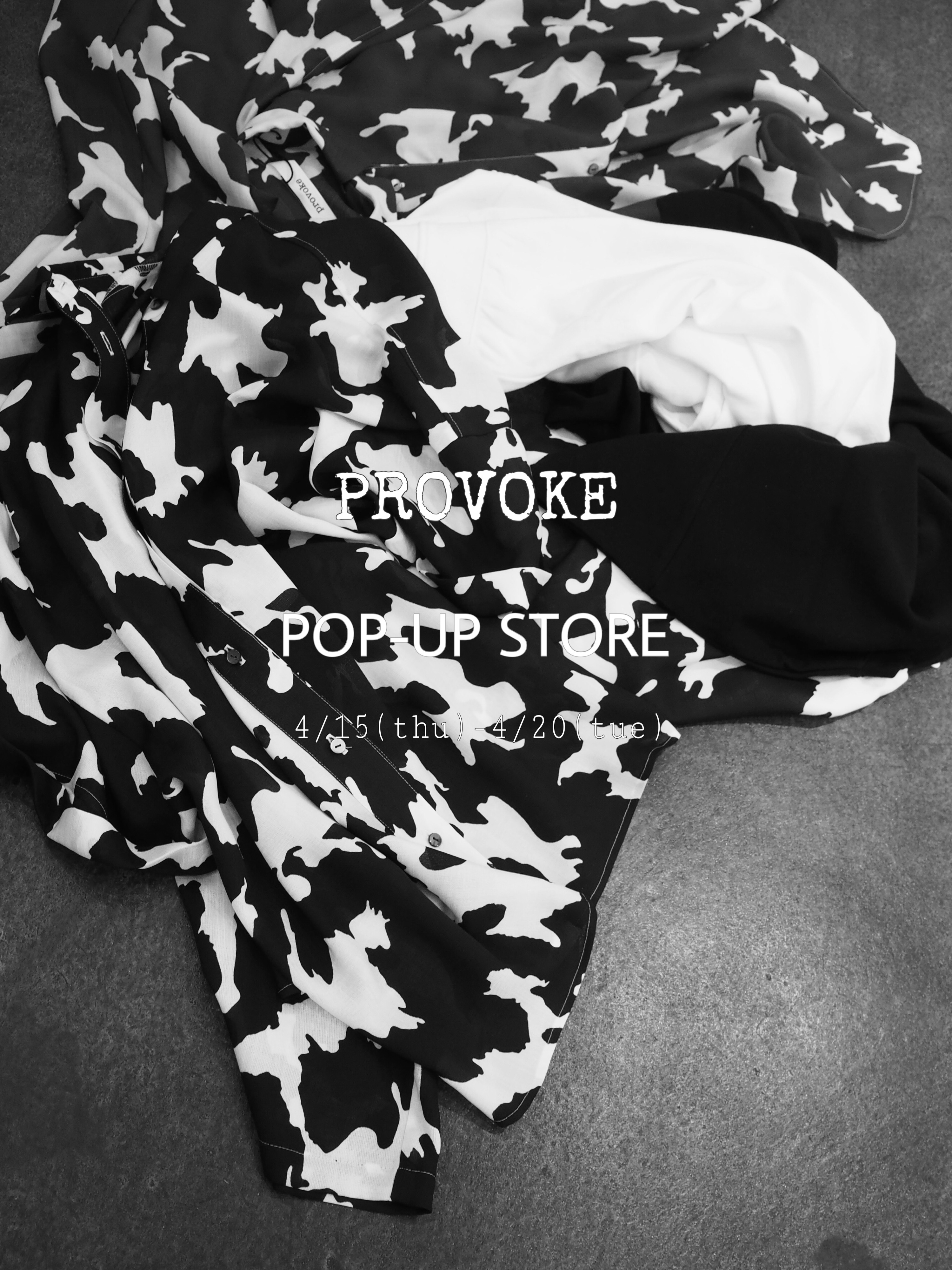4/15(thu)-20(tue) PROVOKE POP-UP STORE