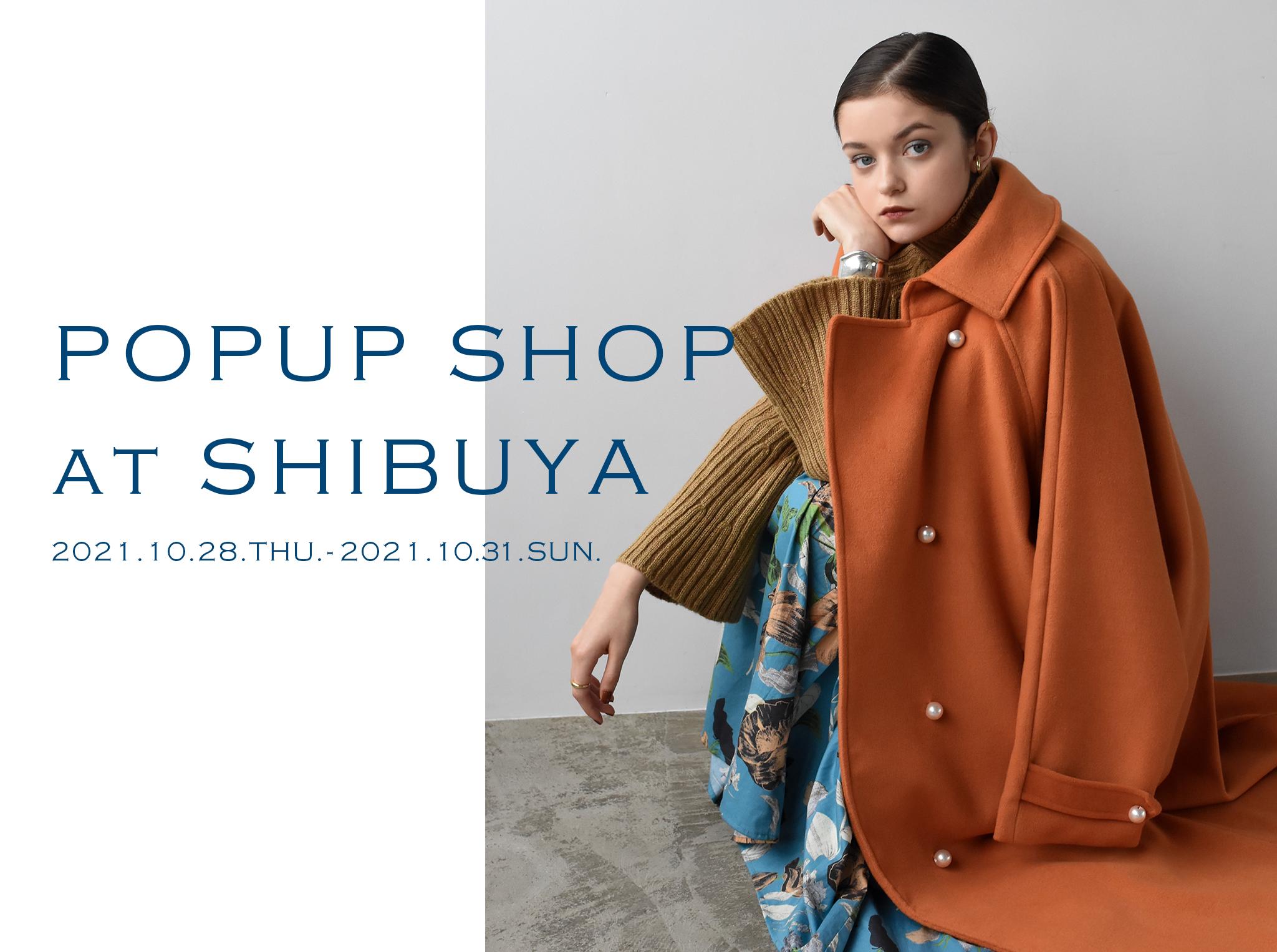 10.28(Thu.)~10.31(Sun.) 【POPUP SHOP】at 渋谷
