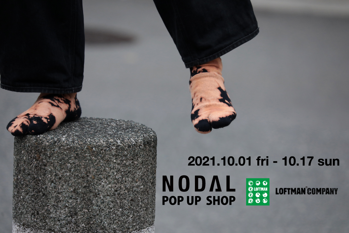 NODAL POP UP SHOP 10.1-17 LOFTMAN COOP KYOTOにて開催!