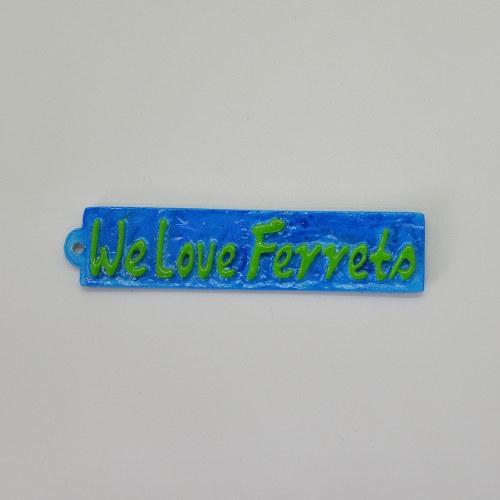We Love Ferrets キャスト制タグ・コースター販売開始しました。