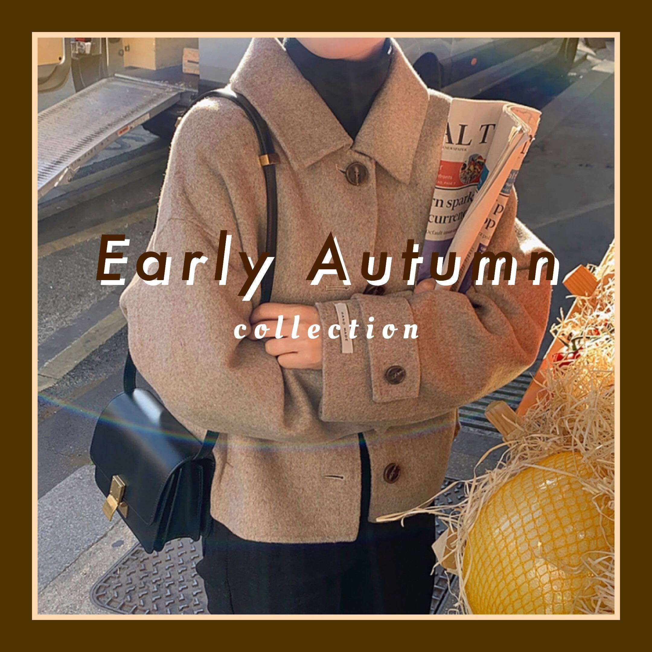 Early Autumn collection🍁