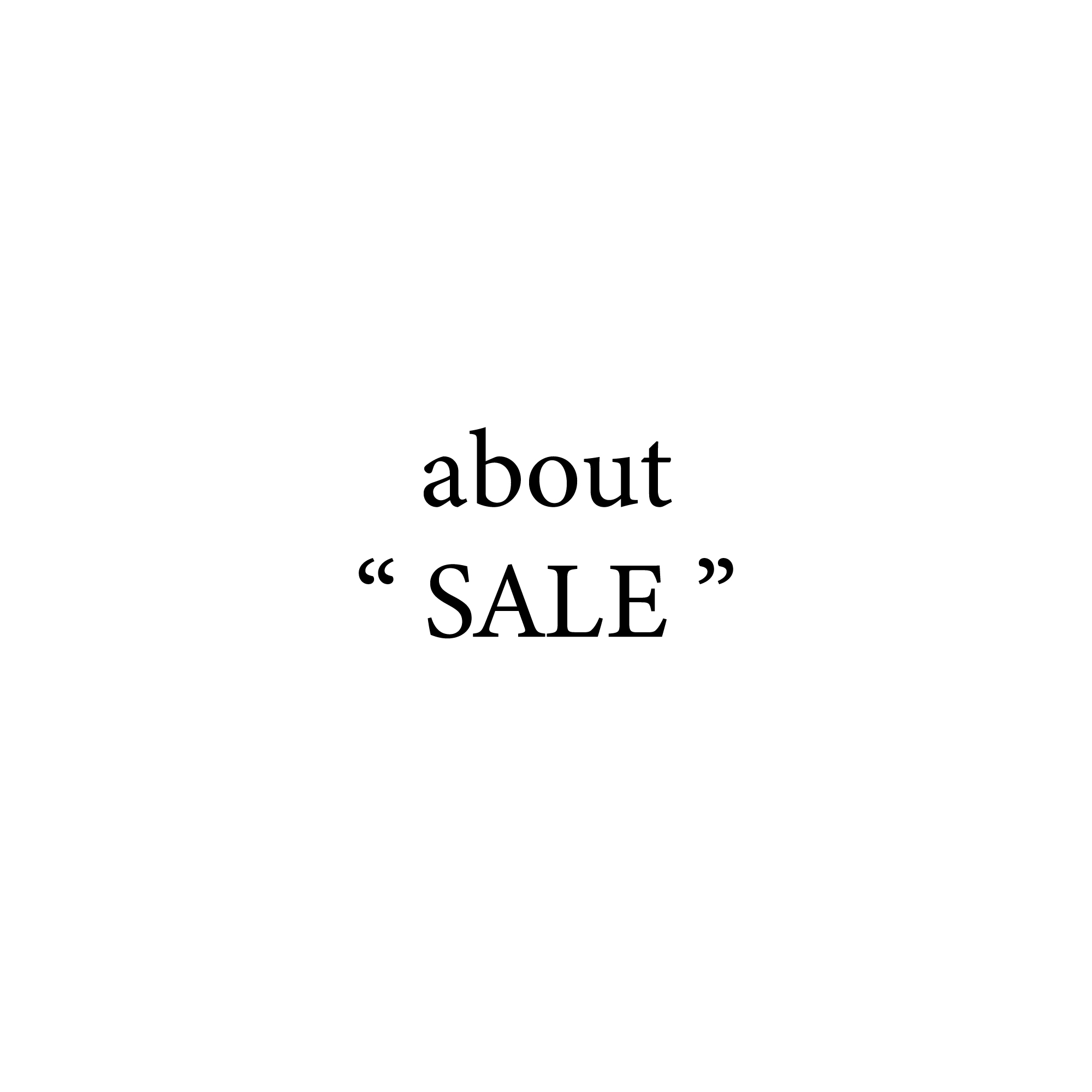 """ABOUT """" SALE """""""