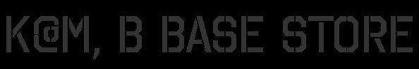 K@M, B BASE Store