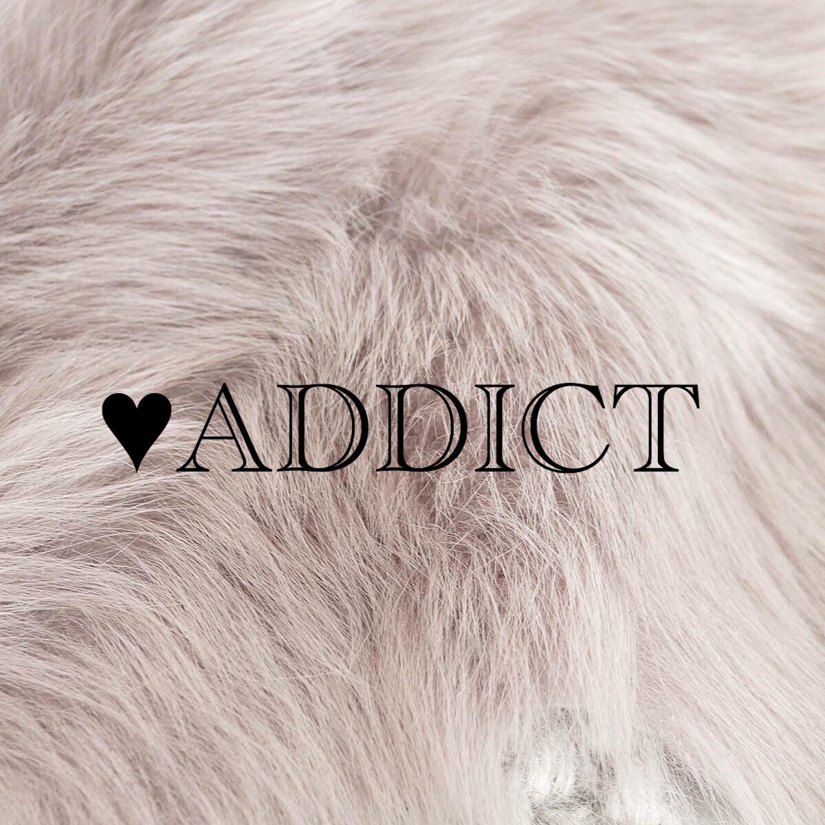 ♥ADDICT