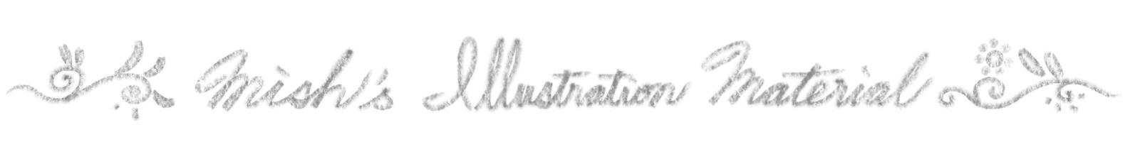 MISH's Illustration Material