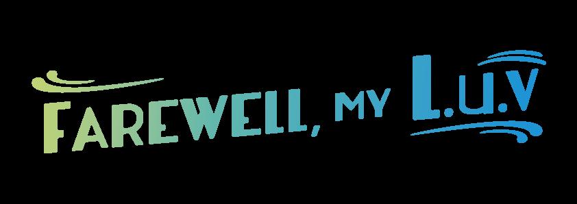 FAREWELL, MY L.u.v Online Shop