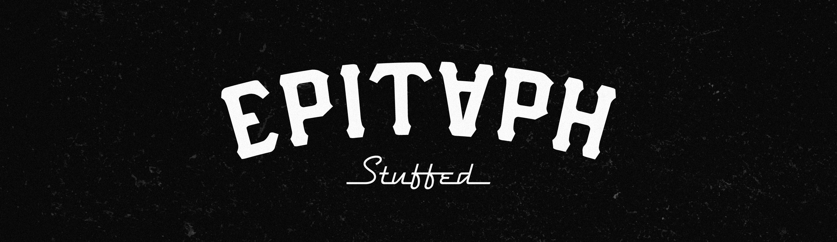 EPITAPH / STUFFED