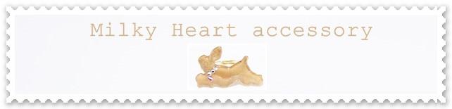 Milky mart~Milky Heart accessory~