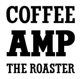 COFFEE AMP THE ROASTER