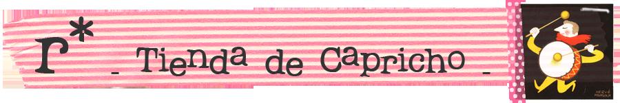 r* - Tienda de Capricho