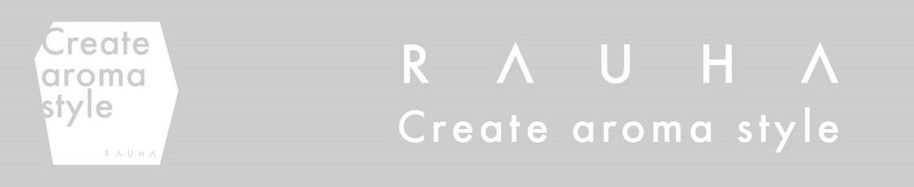create aroma style RAUHA