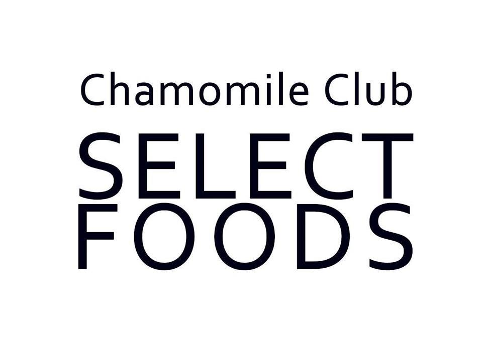 Chamomile Club Select Foods カモマイルクラブセレクトフーズ