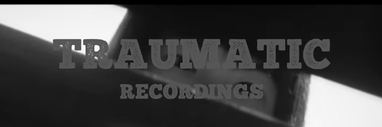 TRAUMATIC RECORDINGS