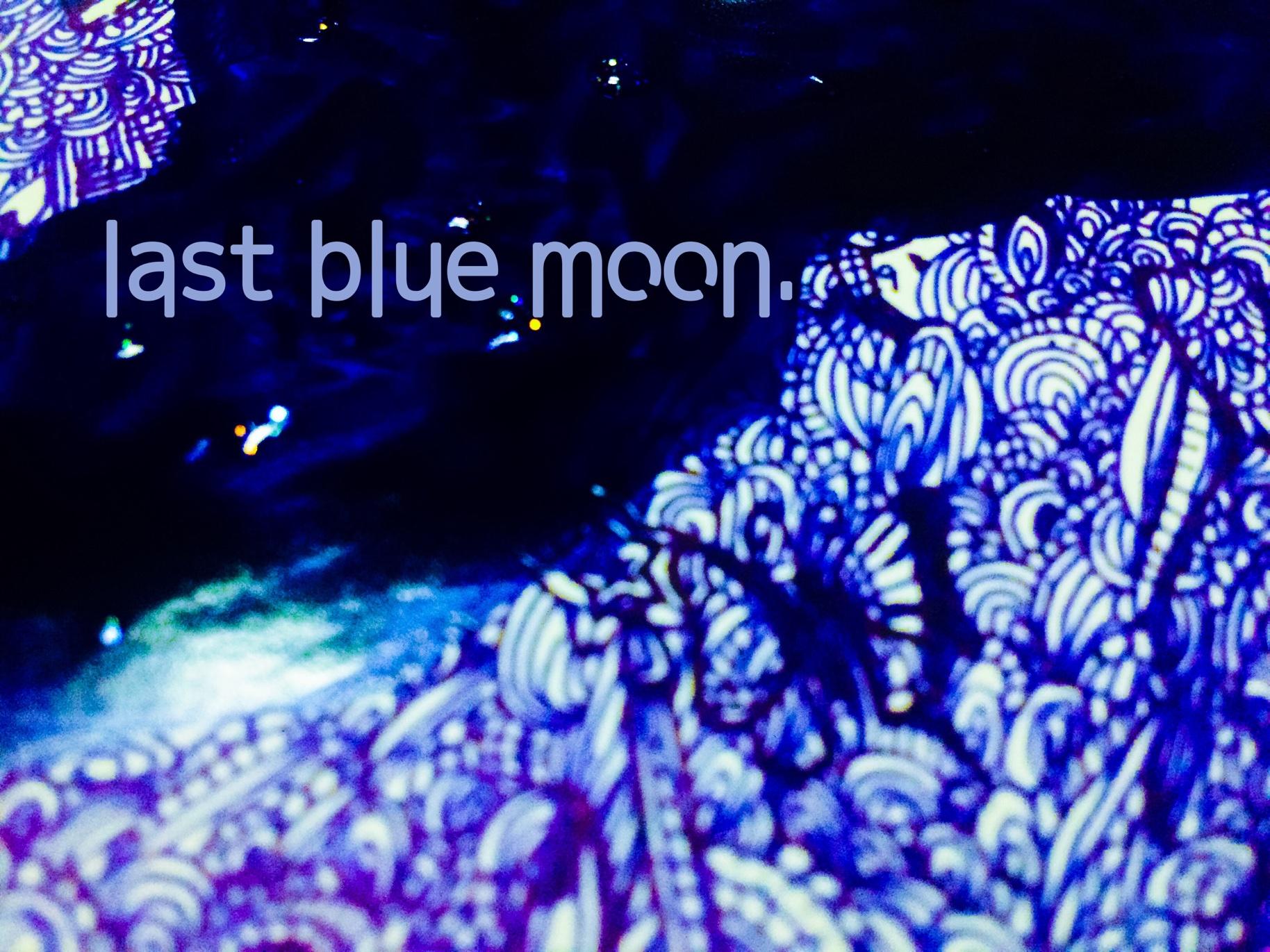 last blue moon.