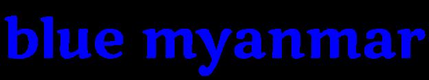 blue myanmar