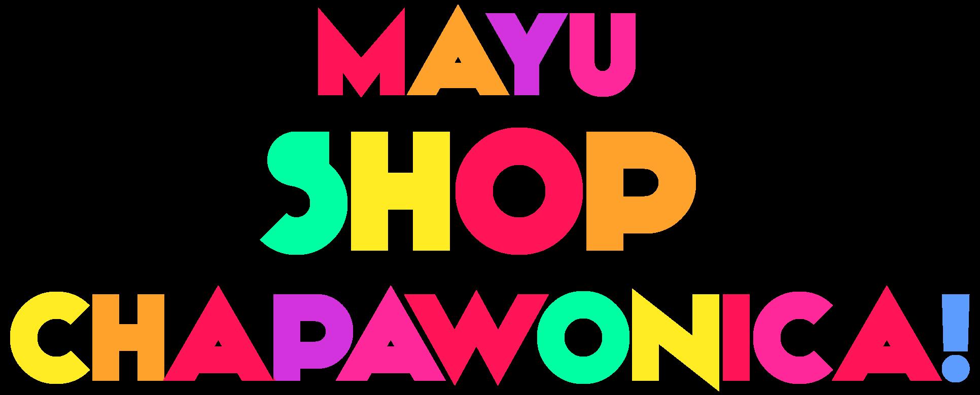 MAYU SHOP CHAPAWONICA