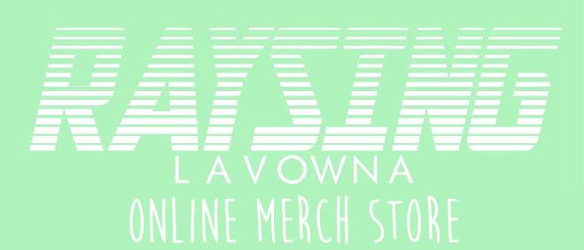 Raysing La Vowna ONLINE MERCH STORE