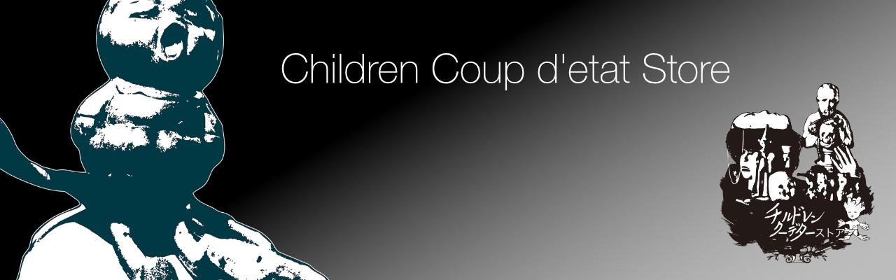 Children coup d'etat's Store