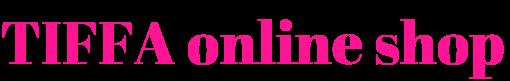 TIFFA online shop