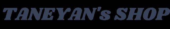 TANEYAN's SHOP