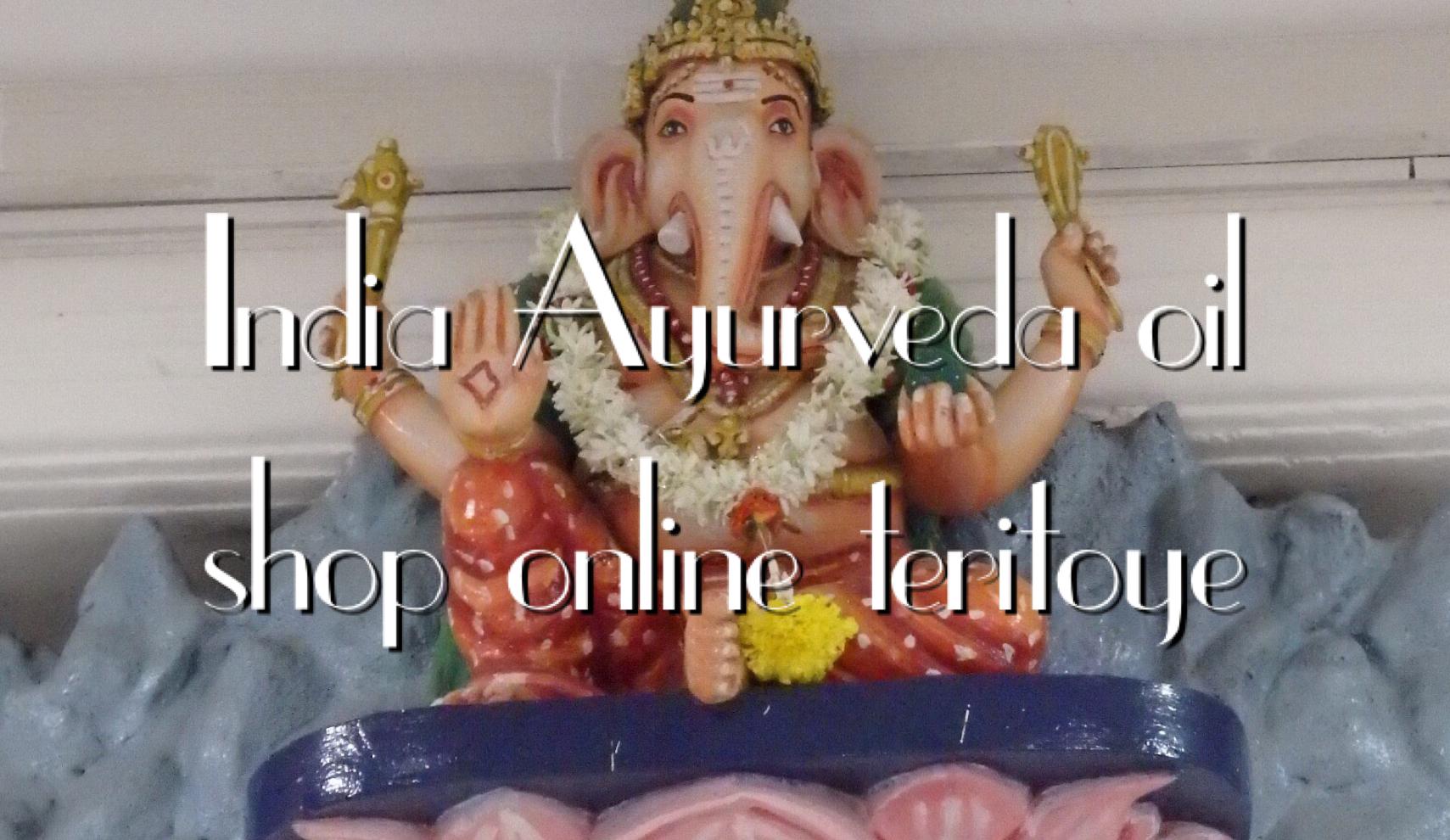India Ayurveda oil shop online teritoye