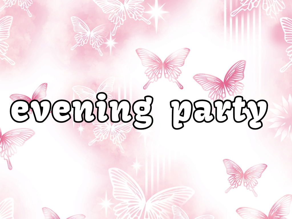 evening  party