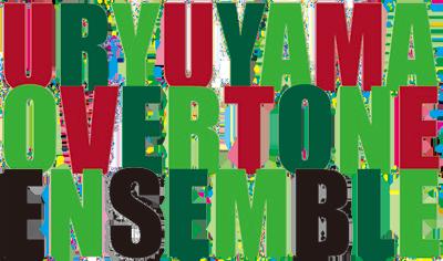 URYUYAMA OVERTONE ENSEMBLE