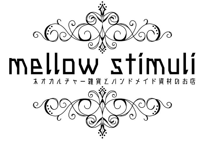 mellow stimuli -メロウ スティムライ-