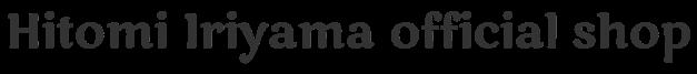 Hitomi Iriyama Official Shop