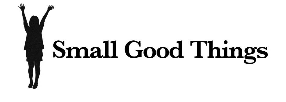 Small Good Things