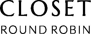 ROUND ROBIN CLOSET