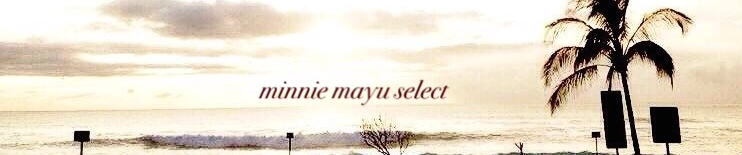 minnie mayu select
