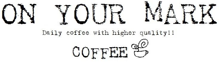 ON YOUR MARK COFFEE    オンユアマークコーヒー
