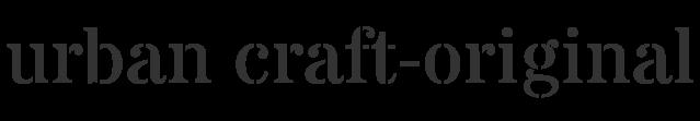 URBAN CRAFT-original