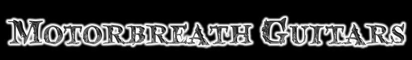 Motorbreath Guitars