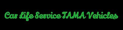 Car Life Service TAMA Vehicles