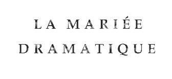LA MARIÉE DRAMATIQUE